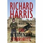 The Accidental Terrorist by Richard Harris (Paperback, 2013)