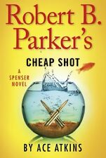 Spenser: Robert B. Parker's Cheap Shot 42 by Ace Atkins (2014, Hardcover)