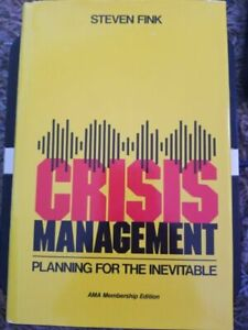 Crisis Management: Planning for the Inevitable by Fink, Steven
