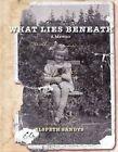 What Lies Beneath: A Memoir by Elspeth Sandys (Paperback, 2014)