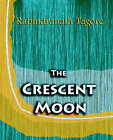The Crescent Moon (1913) by Noted Writer and Nobel Laureate Rabindranath Tagore (Paperback / softback, 2006)