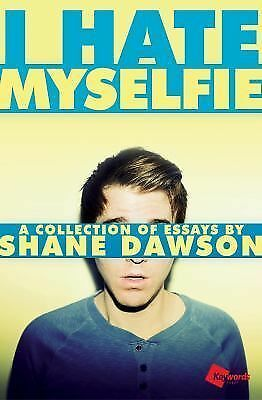 I Hate Myselfie: A Collection of Essays by Shane Dawson [Paperback]