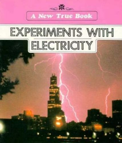 Experiments with Electricity by Helen J. Challand
