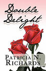 Double Delight by Patricia N Richards (Paperback / softback, 2010)