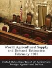 World Agricultural Supply and Demand Estimates: February 1981 by Bibliogov (Paperback / softback, 2013)