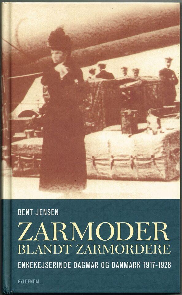 Zarmoder blandt zarmordere, Bent Jensen, emne: historie