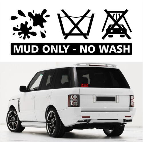 Auto Aufkleber MUD ONLY - NO WASH Fahrzeug SUV 4x4 Offroad Sticker SIVIWONDER