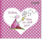 Oups Minibuch Rosa - Schön, dass es dich gibt. von Kurt Hörtenhuber (2015, Gebundene Ausgabe)