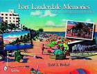 Fort Lauderdale Memories: A Postcard History 1900-1960 by Todd L. Bothel (Paperback, 2008)