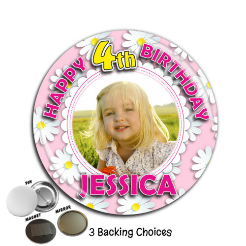 Personalised Girls Happy Birthday PHOTO 75mm Badge N57 Any Age Pin Magnet Mirror