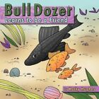 Bull Dozer Learns to Be a Friend 9781477223796 by Kathy Hughes Paperback