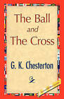 The Ball and the Cross by G K Chesterton (Hardback, 2008)