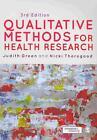 Qualitative Methods for Health Research von Nicki Thorogood und Judith Green (2013, Taschenbuch)