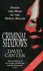 Criminal Shadows: Inside the Mind of the Serial Killer by David V. Canter (Paperback, 1995)