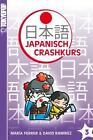 Japanisch-Crashkurs 03 von David Ramírez und Maria Ferrer (2010, Taschenbuch)