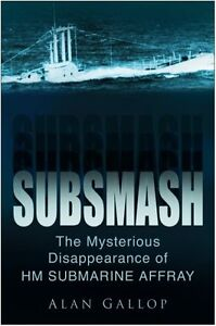 Subsmash-The-Mystery-of-HM-Submarine-034-Affray-034-by-Alan-Gallop-9780750946568