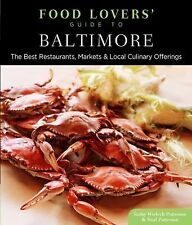 Food Lovers' Guide to® Baltimore: The Best Restaurants, Markets & Local Culinar