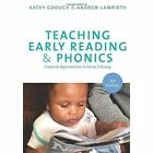 Teaching Early Reading and Phonics: Creative Approaches to Early Literacy by Kathy Goouch, Mr. Andrew Lambirth (Paperback, 2016)