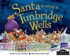Santa is Coming to Tunbridge Wells by Steve Smallman (Hardback, 2014)