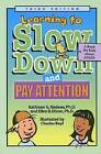 Learning to Slow Down and Pay Attention: A Book for Kids About ADHD by Ellen B. Dixon, Kathleen G. Nadeau (Hardback, 2004)