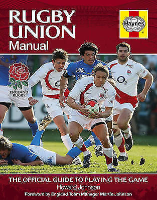 1 of 1 - The Rugby Union Manual: The Official Guide to Playing the Game by Howard...