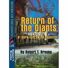 Return of the Giants: A Dark Tale of the Nephilim by Robert T Brooke (Paperback / softback, 2011)