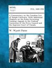 A Commentary on the Canadian Law of Simple Contracts. with Additional Chapters on the Rules Governing Canadian Appeals to the Judicial Committee of by W Wyatt Paine (Paperback / softback, 2013)