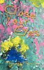 Close Your Eyes by Michael Merritt (Paperback, 2012)
