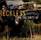 Turn The Dirty Up [Slipcase] by Reckless (CD, Flaming Meteor Records)