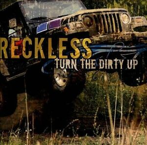 Reckless-Turn-the-Dirty-Up-CD-NEW