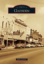 Gadsden [Images of America] [AL] [Arcadia Publishing]