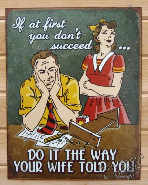 Do It The Way Wife Told You TIN SIGN husband workshop garage metal poster 1892