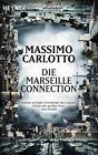 Die Marseille-Connection von Massimo Carlotto (2015, Taschenbuch)