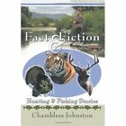 Fact Fiction Hunting Fishing Stories Johnston Authorhouse Paperba. 9781449069827
