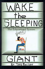 Wake the Sleeping Giant: The Educational System by Theodore A Bailey (Paperback / softback, 2000)