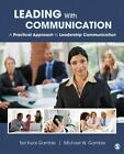 Leading with Communication : A Practical Approach to Leadership Communication by Michael W. Gamble and Teri Kwal Gamble (2012, Paperback)