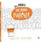Die Hugis - Der neue Pullover von Oliver Jeffers (2013, Gebundene Ausgabe)