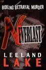 Neverlast 9781425976064 by Leeland Lake Paperback
