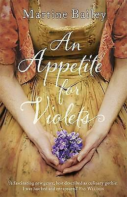 1 of 1 - New, An Appetite for Violets, Bailey, Martine, Book