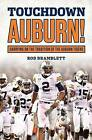Touchdown Auburn: Carrying on the Tradition of the Auburn Tigers by Rod Bramblett (Hardback, 2016)