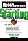 The   Black Enterprise Guide to Starting Your Own Business by Wendy Beech (Paperback, 1999)