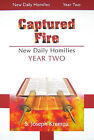 Captured Fire: New Daily Homilies - Year Two by S Joseph Krempa (Paperback / softback, 2009)