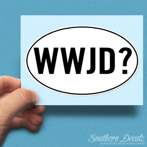 """c44-6/"""" x 3.75/"""" WWJD Jesus Do Euro Oval Vinyl Decal Sticker"""