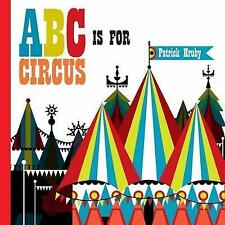 ABC is for Circus, Patrick Hruby, Emily Hruby | Hardcover Book | 9781623261078 |