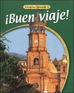 Glencoe Spanish: ¡Buen Viaje! Level 2 by McGraw-Hill Staff (2002,  Paperback, Student Edition of Textbook)