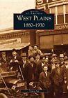 West Plains: 1880-1930 by Toney Aid (Paperback / softback, 2003)