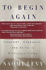 To Begin Again: The Journey Toward Comfort, Strength, and Faith in Difficult Tim