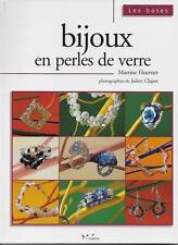 LOISIRS CREATIFS / BIJOUX EN PERLES DE VERRE - LES BASES - MARTINE HOERNER