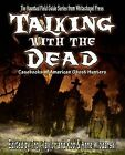 Talking with the Dead by Robert Wlodarski, Troy Taylor (Paperback, 2009)