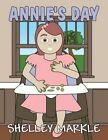 Annie's Day by Shelley Markle (Paperback / softback, 2013)